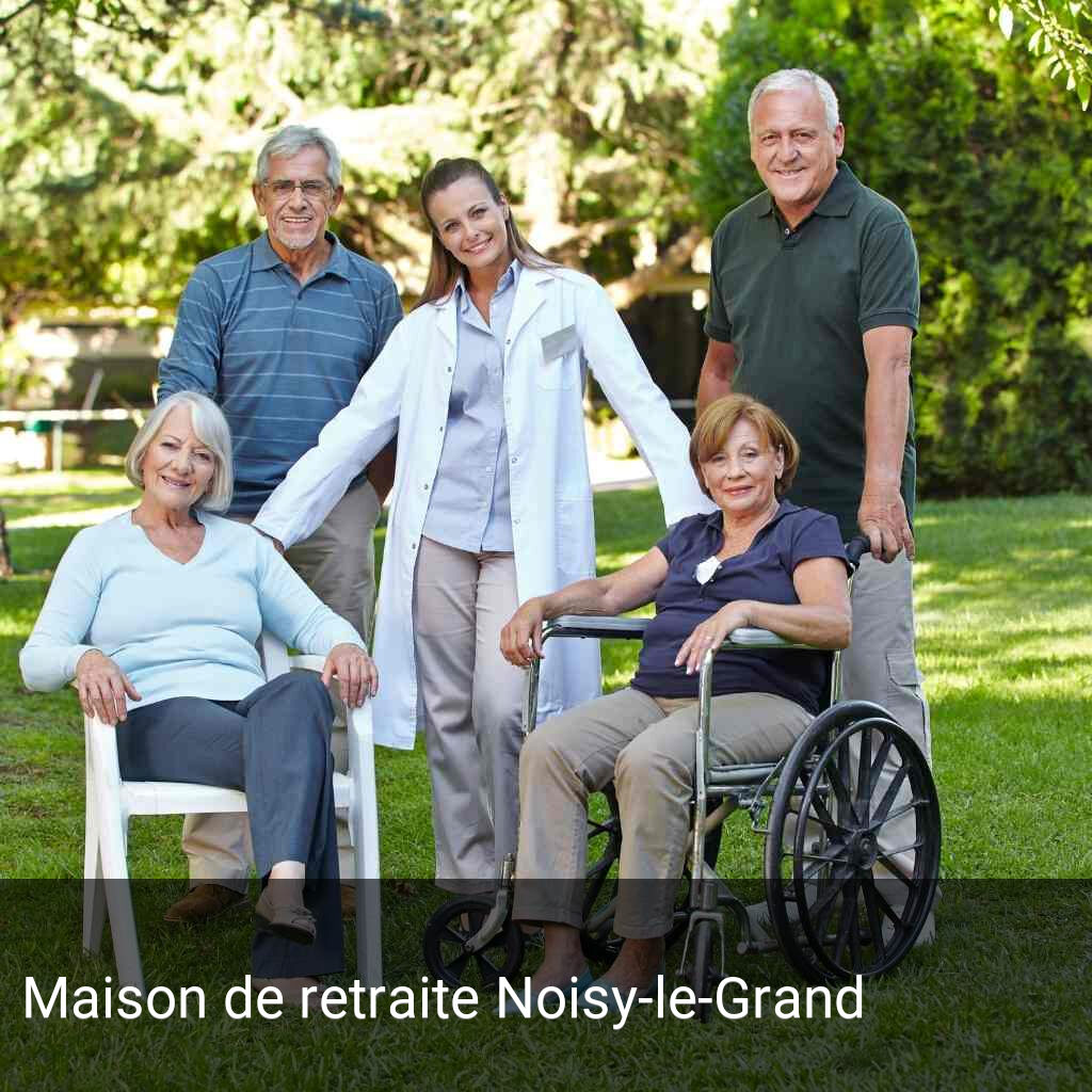 Maison de retraite Noisy-le-Grand